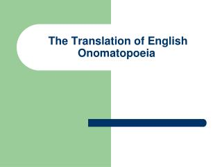 The Translation of English Onomatopoeia