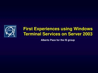 First Experiences using Windows  Terminal Services on Server 2003