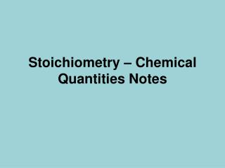 Stoichiometry – Chemical Quantities Notes