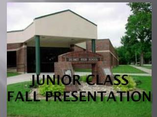 Junior Class Fall Presentation