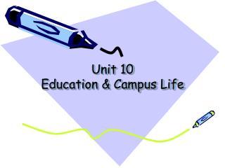 Unit 10  Education & Campus Life