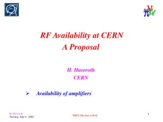 RF Availability at CERN A Proposal H. Haseroth CERN Availability of amplifiers