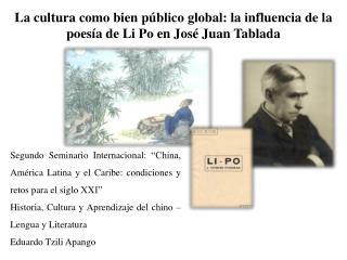La cultura como bien público global: la influencia de la poesía de Li Po en José Juan Tablada