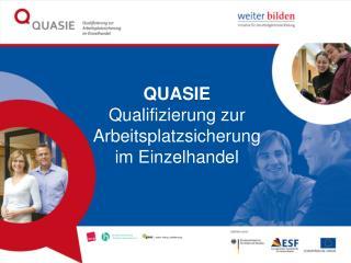 QUASIE Qualifizierung zur Arbeitsplatzsicherung im Einzelhandel