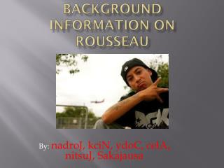 Background Information on Rousseau
