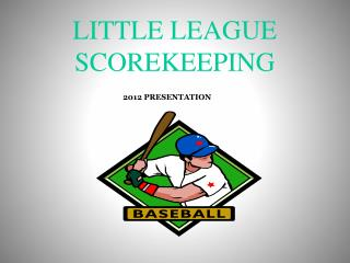 LITTLE LEAGUE SCOREKEEPING