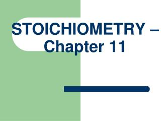 STOICHIOMETRY – Chapter 11