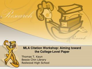 MLA Citation Workshop: Aiming toward the College-Level Paper