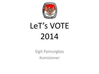 LeT's VOTE 2014