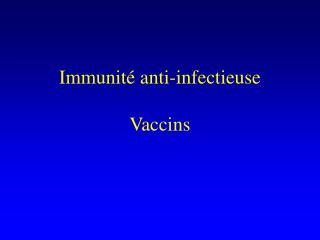 Immunit  anti-infectieuse  Vaccins