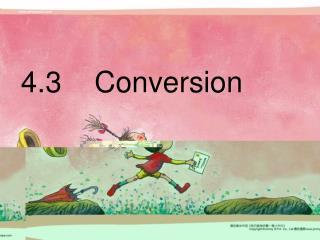 4.3    Conversion