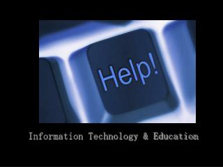 Information Technology & Education