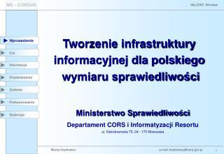 Tworzenie infrastruktury  informacyjnej dla polskiego  wymiaru sprawiedliwości