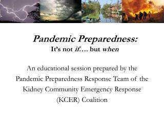Pandemic Preparedness: It's not  if….  but  when