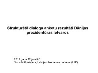 Strukturētā dialoga anketu rezultāti Dānijas prezidentūras ietvaros
