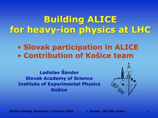 Building ALICE for  heavy-ion physics at LHC