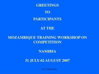GREETINGS TO PARTICIPANTS  AT THE MOZAMBIQUE TRAINING WORKSHOP ON COMPETITION  NAMIBIA