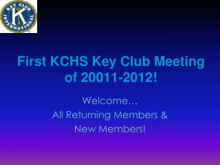 First KCHS Key Club Meeting of 20011-2012!