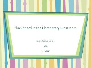 Blackboard in the Elementary Classroom
