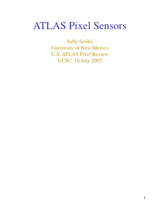 ATLAS Pixel Sensors Sally Seidel University of New Mexico U.S. ATLAS Pixel Review