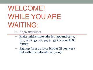 Welcome! While You Are Waiting: