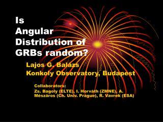 Is Angular  D istribution  o f  GRBs  random?