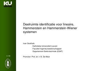 Deelruimte identificatie voor lineaire, Hammerstein en Hammerstein-Wiener systemen