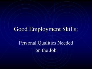 Good Employment Skills: