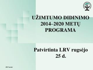 UŽIMTUMO DIDINIMO 2014–2020 METŲ PROGRAMA