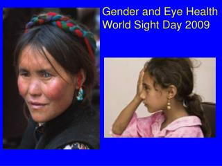 Gender and Eye Health World Sight Day 2009