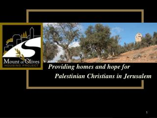Providing homes and hope for        Palestinian Christians in Jerusalem