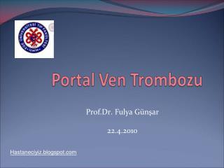 Prof.Dr .  Fulya Günşar 22.4.2010