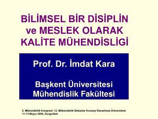 Prof. Dr. Imdat Kara  Baskent  niversitesi  M hendislik Fak ltesi