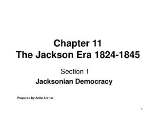 Chapter 11 The Jackson Era 1824-1845