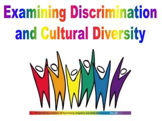 Examining Discrimination and Cultural Diversity