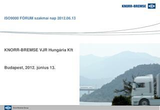 ISO9000 FÓRUM szakmai nap 2012.06.13