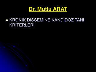 Dr. Mutlu ARAT