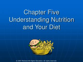 Chapter Five Understanding Nutrition and Your Diet