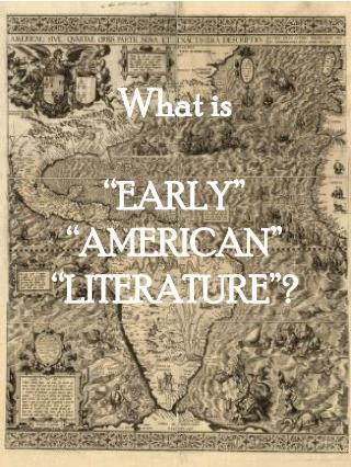 What is   EARLY    AMERICAN    LITERATURE
