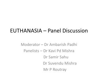 EUTHANASIA – Panel Discussion