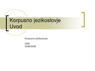Korpusno jezikoslovje Uvod