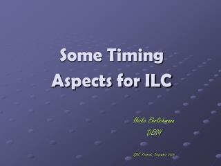 Some Timing Aspects for ILC