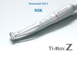 Nouveauté 2011 NSK