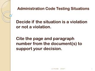 Administration Code Testing Situations