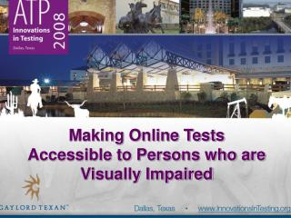 Making Online Tests Accessible to Persons who are Visually Impaired