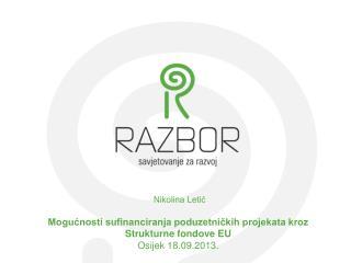 Mogućnosti sufinanciranja poduzetničkih projekata kroz Strukturne fondove EU Osijek 18.09.2013.