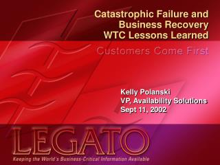 Catastrophic Failure and  Business Recovery WTC Lessons Learned