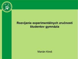 Rozvíjanie experimentálnych zručností študentov gymnázia