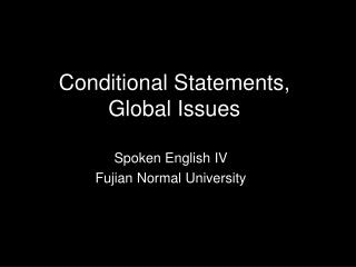 Conditional Statements,  Global Issues