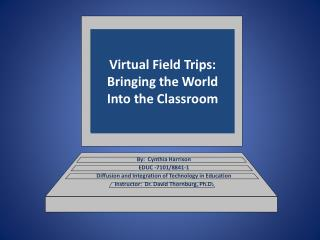 Virtual Field Trips: Bringing the World Into the Classroom
